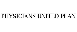 mark for PHYSICIANS UNITED PLAN, trademark #85928458