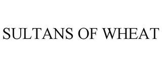 mark for SULTANS OF WHEAT, trademark #85928605