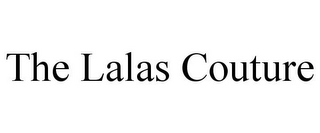 mark for THE LALAS COUTURE, trademark #85928902