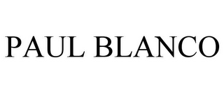 mark for PAUL BLANCO, trademark #85929205