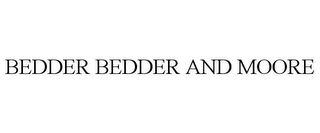 mark for BEDDER BEDDER AND MOORE, trademark #85929603