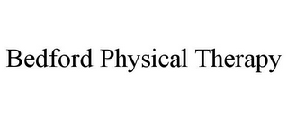 mark for BEDFORD PHYSICAL THERAPY, trademark #85929795
