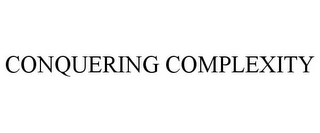 mark for CONQUERING COMPLEXITY, trademark #85930007