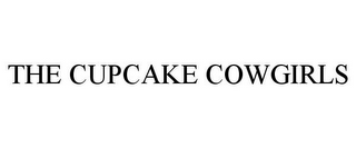 mark for THE CUPCAKE COWGIRLS, trademark #85930089