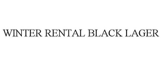 mark for WINTER RENTAL BLACK LAGER, trademark #85930151