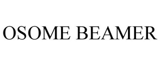 mark for OSOME BEAMER, trademark #85930226