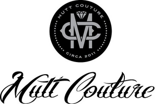 mark for MUTT COUTURE MC CIRCA 2011 MUTT COUTURE, trademark #85930367