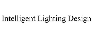 mark for INTELLIGENT LIGHTING DESIGN, trademark #85930391