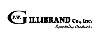 mark for P.W. GILLIBRAND CO., INC. SPECIALTY PRODUCTS, trademark #85930722