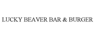 mark for LUCKY BEAVER BAR & BURGER, trademark #85930920
