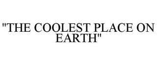 "mark for ""THE COOLEST PLACE ON EARTH"", trademark #85931431"