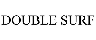 mark for DOUBLE SURF, trademark #85931486