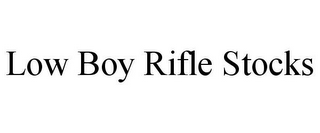 mark for LOW BOY RIFLE STOCKS, trademark #85931689