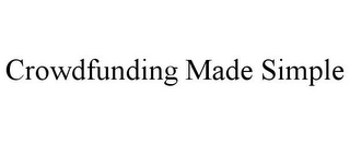 mark for CROWDFUNDING MADE SIMPLE, trademark #85932254