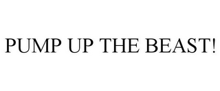 mark for PUMP UP THE BEAST!, trademark #85933255
