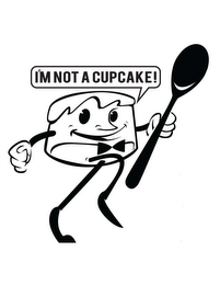 mark for I'M NOT A CUPCAKE, trademark #85933386