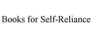 mark for BOOKS FOR SELF-RELIANCE, trademark #85933608