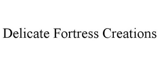 mark for DELICATE FORTRESS CREATIONS, trademark #85933716