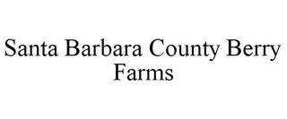 mark for SANTA BARBARA COUNTY BERRY FARMS, trademark #85933742