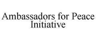 mark for AMBASSADORS FOR PEACE INITIATIVE, trademark #85933908