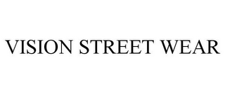 mark for VISION STREET WEAR, trademark #85934049