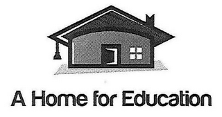 mark for A HOME FOR EDUCATION, trademark #85934548