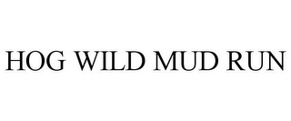 mark for HOG WILD MUD RUN, trademark #85934751