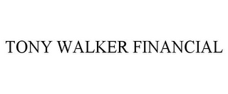 mark for TONY WALKER FINANCIAL, trademark #85934876