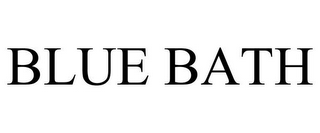 mark for BLUE BATH, trademark #85935112