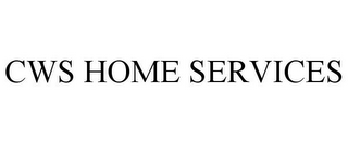 mark for CWS HOME SERVICES, trademark #85935641