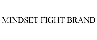 mark for MINDSET FIGHT BRAND, trademark #85935955