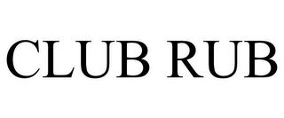 mark for CLUB RUB, trademark #85937699