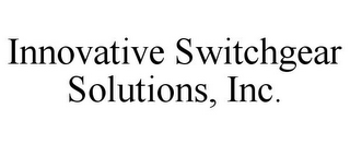 mark for INNOVATIVE SWITCHGEAR SOLUTIONS, INC., trademark #85938296