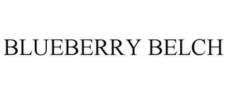 mark for BLUEBERRY BELCH, trademark #85938325