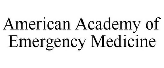 mark for AMERICAN ACADEMY OF EMERGENCY MEDICINE, trademark #85938495