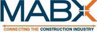 mark for MABX CONNECTING THE CONSTRUCTION INDUSTRY, trademark #85939167