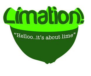 "mark for LIMATION! ""HELLOO..IT'S ABOUT LIME"", trademark #85939333"