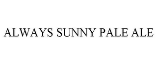 mark for ALWAYS SUNNY PALE ALE, trademark #85939381