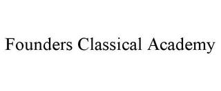 mark for FOUNDERS CLASSICAL ACADEMY, trademark #85939623