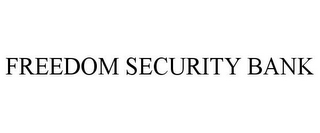 mark for FREEDOM SECURITY BANK, trademark #85939977