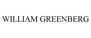 mark for WILLIAM GREENBERG, trademark #85940372