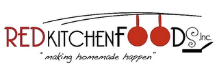 "mark for RED KITCHEN FOODS, INC. ""MAKING HOMEMADE HAPPEN"", trademark #85940480"