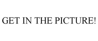 mark for GET IN THE PICTURE!, trademark #85940534