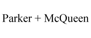 mark for PARKER + MCQUEEN, trademark #85940751
