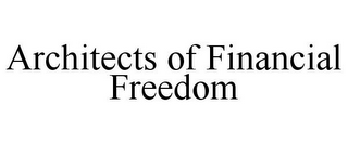 mark for ARCHITECTS OF FINANCIAL FREEDOM, trademark #85940763