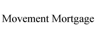 mark for MOVEMENT MORTGAGE, trademark #85941130