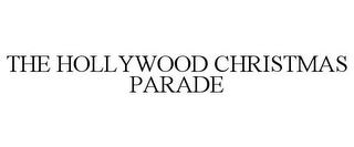 mark for THE HOLLYWOOD CHRISTMAS PARADE, trademark #85941388