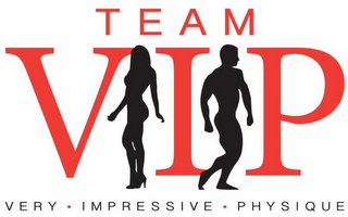 mark for TEAM VIP VERY · IMPRESSIVE · PHYSIQUE, trademark #85941967