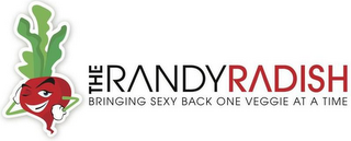 mark for THE RANDY RADISH BRINGING SEXY BACK ONE VEGGIE AT A TIME, trademark #85942991