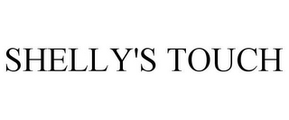 mark for SHELLY'S TOUCH, trademark #85943212